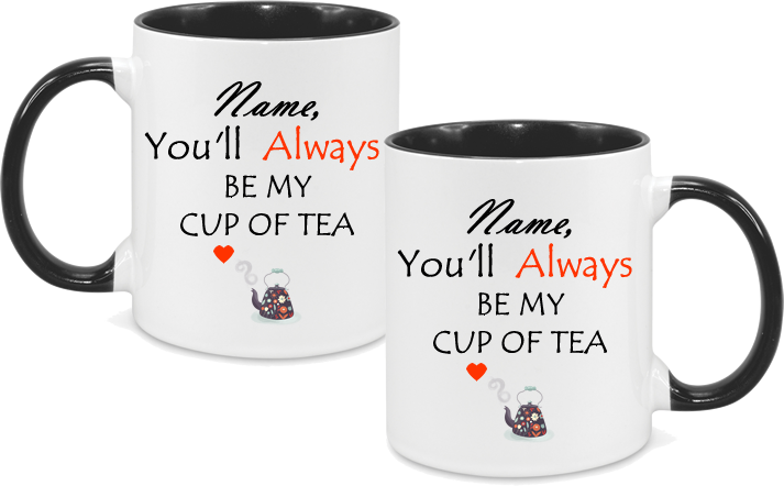 Youll always be my cup of tea mug